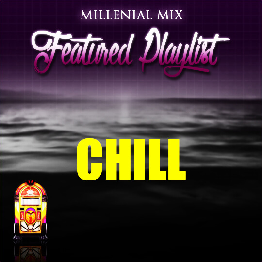Millenial Mix Chill in Site